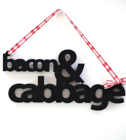 Bacon & Cabbage Wooden Wall Quote