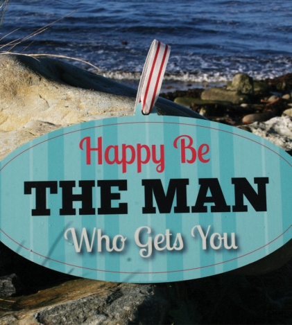 Happy Be The Man Who Gets You Irish Sign
