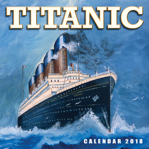 The Titanic 2018 Calendar