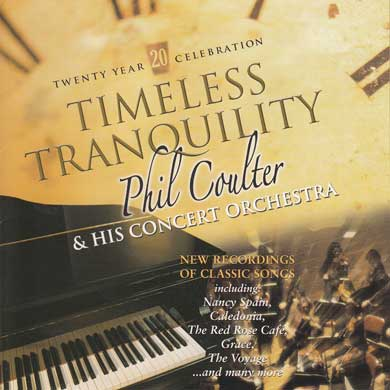 Timeless Tranquility - 20 Year Celebration By Phil Coulter